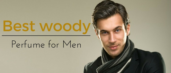 Top 5 Best Woody Perfume for Men 2016