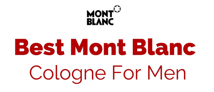 Top 5 Best Mont Blanc Cologne Review