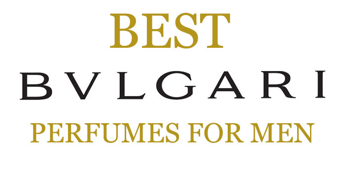 Best Bvlgari Perfume for Men 2017